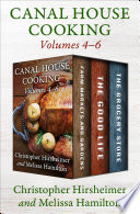 Canal House Cooking  Volumes Four Through Six