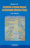 Basics of Introduction to Feynman Diagrams and Electroweak Interactions Physics