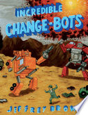 Incredible Change bots