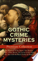 GOTHIC CRIME MYSTERIES     Premium Collection  The Phantom of the Opera  The Mystery of the Yellow Room  The Secret of the Night  The Man with the Black Feather   Balaoo