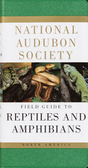 The Audubon Society Field Guide to North American Reptiles and Amphibians