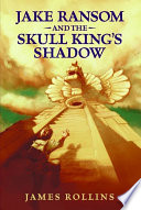 Jake Ransom and the Skull King s Shadow