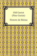 Old Goriot  Pere Goriot
