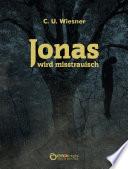 Jonas wird misstrauisch