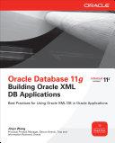 Oracle Database 11g Building Oracle XML DB Applications
