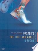 Baxter's The Foot And Ankle In Sport : to an athlete's performance. get your...