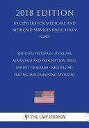 Medicare Program Medicare Advantage And Prescription Drug Benefit Programs Negotiated Pricing And Remaining Revisions Us Centers For Medicare And Medicaid Services Regulation Cms 2018 Edition