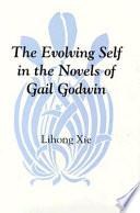The Evolving Self in the Novels of Gail Godwin