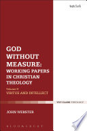 God Without Measure: Working Papers In Christian Theology : topics in moral theology, and the theology of...