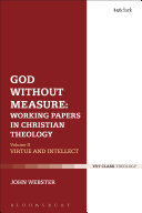 God Without Measure: Working Papers In Christian Theology : topics in moral theology, and the...