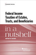 Federal Income Taxation of Estates  Trusts  and Beneficiaries in a Nutshell
