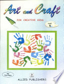 Art And Craft For Creative Kids Book 5