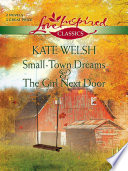 download ebook small-town dreams and the girl next door: small-town dreams / the girl next door (mills & boon love inspired) pdf epub