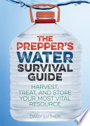 The Prepper s Water Survival Guide
