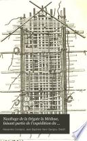 Naufrage de la fr  gate la M  duse  faisant partie de l exp  dition du s  n  gal  en 1816 Par J B H  Savigny et A  Corr  ard