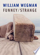 William Wegman Funney/strange