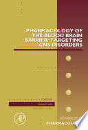 Pharmacology Of The Blood Brain Barrier Targeting Cns Disorders