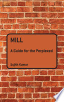 Mill  A Guide for the Perplexed