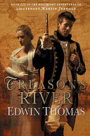 Treason S River : to stop a dangerous conspiracy, a mission...