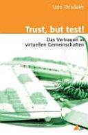 Trust, but test!
