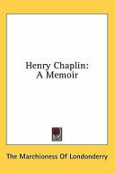 Henry Chaplin  A Memoir