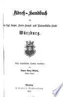 Adreß-Handbuch für die kgl. bayer. Kreis-Haupt- und Universitäts-Stadt Würzburg