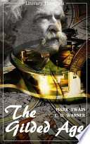 The Gilded Age  A Tale of Today  Mark Twain   Literary Thoughts Edition