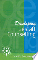 Developing Gestalt Counselling : takes gestalt light years forward towards a...
