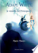 Adam White e la vendetta del Primogenito  best seller fantasy italiano   miglior ebook fantasy  romanzo di fantascienza epic fantasy miglior libro fantasy  scarica ebook gratis  download ebook fantasy  ebook fantasy pi   scaricato download ebook