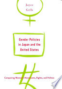 Gender Policies in Japan and the United States  Comparing Women   s Movements  Rights and Politics