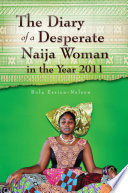 The Diary of a Desperate Naija Woman in the Year 2011 Year 2011 Is Collection Of Random Blogs