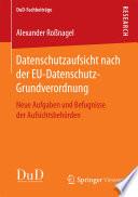 Datenschutzaufsicht nach der EU Datenschutz Grundverordnung