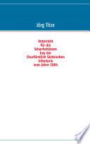Unterricht für die Scharfschützen bey der Churfürstlich Sächsischen Infanterie vom Jahre 1804