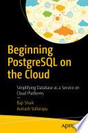 Beginning PostgreSQL on the Cloud