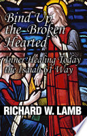 Bind Up The Broken Hearted : words from isaiah, chapter 61, are the...