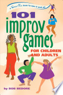 One Hundred and One Improv Games for Children and Adults