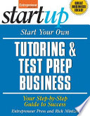 Start Your Own Tutoring and Test Prep Business  Your Step by Step Guide to Success