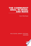 The Communist Ideal in Hegel and Marx  RLE Marxism