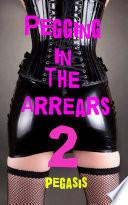 Pegging in the Arrears  femdom cfnm series book 2