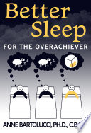 Better Sleep for the Overachiever Book PDF