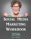 Social Media Marketing Workbook : to market your business on social...