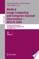 Medical Image Computing And Computer Assisted Intervention Miccai 2004