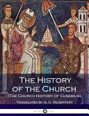 The History of the Church (the Church History of Eusebius)