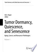 Tumor Dormancy  Quiescence  and Senescence  Volume 1