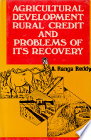 Agricultural development rural credit and problems of its recovery