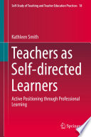 Teachers as Self directed Learners