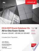 OCA OCP Oracle Database 12c All in One Exam Guide  Exams 1Z0 061  1Z0 062    1Z0 063