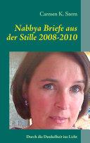 Nabhya Briefe aus der Stille 2008-2010