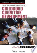 The Wiley Blackwell Handbook of Childhood Cognitive Development