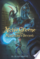 Archie Greene and the Magician s Secret
